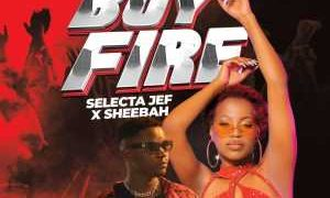 Boy Fire - Sheebah Karungi ft Selecta Jeff